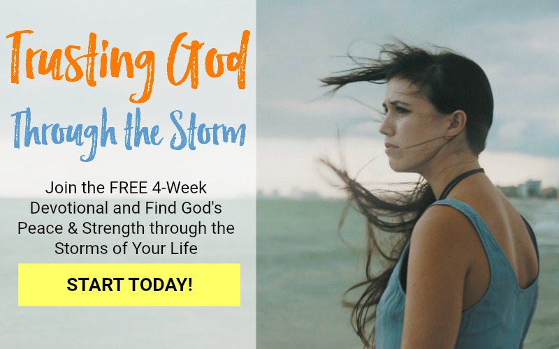 4 week free devotional to learn to trust God and find peace in the storms of life