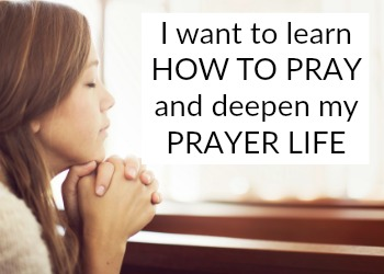 Learn how to pray and deepen your prayer life, exploring different ways to pray and learning how to pray effectively with the power of prayer