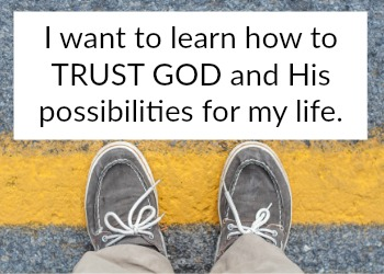 Learn how to trust God, discern his call for your life, trusting God through the storms of life, and step into God's possibilities for your life.